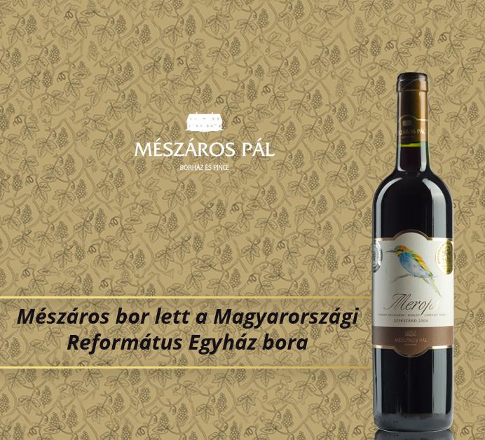 Mészáros bor lett a Magyarországi Református Egyház bora